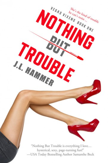 Nothing but Trouble- JL Hammer